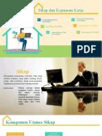 Perilaku Organisasi_PPT Kelompok 1_Sikap dan Kepuasan Kerja