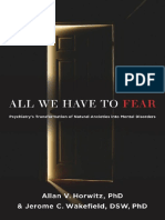 Allan V. Horwitz  PhD, Jerome C. Wakefield   DSW  PhD - All We Have to Fear_ Psychiatry's Transformation of Natural Anxieties into Mental Disorders-Oxford University Press, USA (2012)