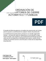 COORDINACIÓN DE INTERRUPTORES DE CIERRE AUTOMÁTICO Y FUSIBLES