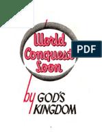 Cucerirea În Curnd a Lumii Prin Împărăția Lui Dumnezeu