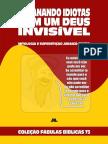 Coleção Fábulas Bíblicas Volume 73 - Enganando Idiotas com um Deus Invisível