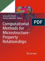 Dennis M. Dimiduk (auth.), Somnath Ghosh, Dennis Dimiduk (eds.)-Computational Methods for Microstructure-Property Relationships-Springer US (2011)