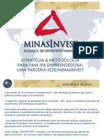 ESTRATEGIA E METODOLOGIA DE UMA IPA EMPREENDEDORA PARCERIA SEDE MINASINVEST