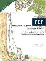 Manejo de Produtos Florestais Não Madeireiros - Um Manual com Sugestões para o Manejo Participativo em Comunidades da Amazônia