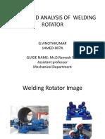 DESIGN AND ANALYSIS OF  WELDING ROTATOR