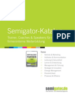 Semigator-Katalog BEST EST 	  		  	   Best-of-Semigator Teil 2 /// Management & Führung /// Strategie & Innovation /// Change Management /// Motivation & Erfolg /// Persönlichkeit Trainer, Coaches & Speakers für die fi rmeninterne Weiterbildung