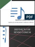 sensocomumvscinciaversofinal-120316133926-phpapp01.pptx