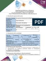 Guía de actividades y rúbrica de evaluación - Paso 5 - Planteamiento del problema o idea de proyecto