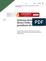 Álvaro Uribe. Corte en Colombia ordena detención del ex presidente