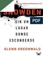 Snowden. Sin un lugar para esconderse. Edward Snowden, La NSA y el estado de vigilancia de EE.UU - Glen Greenwald.pdf