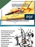 O MARCENEIRO E AS FERRAMENTAS