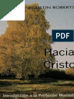 03 Roberts, Agustin. HACIA CRISTO Introducción a la Profesión Monástica.pdf