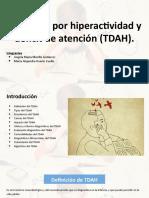 Trastorno por hiperactividad y déficit de atención (TDAH).