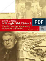 Carl Crow - A Tough Old China Hand The Life, Times, and Adventures of an American in Shanghai by Paul French (z-lib.org)