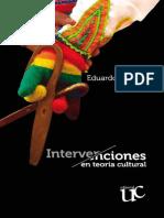 Restrepo, Eduardo. (2012). La cultura en la imaginación antropológica. En Intervenciones en teoría cultural. Universidad del Cauca. Popayán, pp. 21 –51.