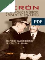 Perón. Testimonios médicos y vivencias (1973-1974). Pedro Ramón Cossío y Carlos A. Seara