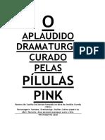 o Aplaudido Dramaturgo Curado Pelas Pílulas Pink