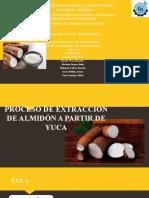 PROCESO DE EXTRACCIÓN DE ALMIDÓN A PARTIR DE YUCA.pptx