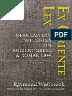 Ex Oriente Lex Near Eastern Influences on Ancient Greek and Roman Law by Raymond Westbrook Deborah Lyons, Kurt Raafla (eds.) (z-lib.org)