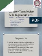 caracter tecnologico de la ingenieria