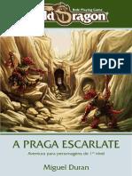 1º - A Praga Escarlate