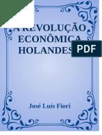 1.5 - A Revolução Econômica Holandesa - História, Estratégia e Desenvolvimento