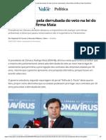 Maioria votará pela derrubada do veto na lei do saneamento, afirma Maia _ Política _ Valor Econômico