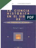 GEORGE G IGGERS - La ciencia histórica en el siglo XX. Las tendencias actuales.pdf
