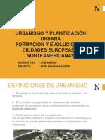 URBANISMO Y PLANIFICACIÓN URBANA FORMACION Y EVOLUCION DE CIUDADES EUROPEAS Y NORTEAMERICANAS