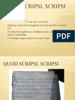 Quod Scripsi, Scripsi