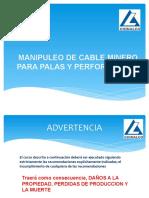 MANIPULEO DE CABLE MINERO PARA PALAS Y PERFORADORAs