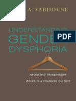 YARHOUSE, Mark A. (2015). Entendiendo la Disforia de Género. Navegando por los Problemas de los Transgéneros en una Cultura Cambiante.pdf
