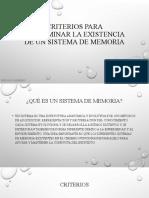 CRITERIOS PARA DETERMINAR LA EXISTENCIA DE UN SISTEMA DE MEMORIA