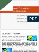 Positivismo, Pragmatismo y Existencialismo (ACTUALIZADA).pptx