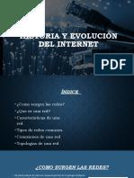 Historia y Evolucion del Internet