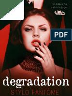 Stylo Fantôme - Trilogía Kane 01 - Degradation