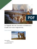 La llegada del ser humano a América a través de rutas migratorias..