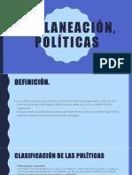 1.3 La planeación, Políticas
