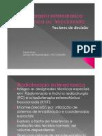 D208 Radioterapia estereotaxica - dose única ou  fraccionada