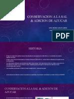 CONSERVACION A LA SAL & ADICION DE AZUCAR
