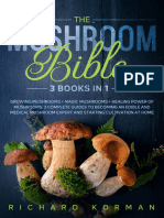 Korman, Richard - The Mushroom Bible (3 in 1)_ Growing Mushrooms + Magic Mushrooms + Healing Power of Mushrooms_ 3 Complete Guides to Becoming an Edible and Medical Mushroom Expert and Starting Cultiv.pdf