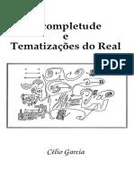 Garcia, Célio - Incompletude e Tematizações Do Real