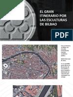 El Gran Itinerario Por Las Esculturas de Bilbao