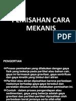 PEMISAHAN CARA MEKANIS