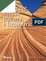 Twórcze ujęcie natury i krajobrazu. Obudź w sobie fotograficzny zmysł - Brenda Tharp (2012).pdf