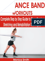 RESISTANCE BAND WORKOUTS Complete Step by Step Guide to Strengthening, Stretching and Rehabilitation Techniques by by Smith, Monica (Z-lib.org)