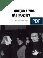 FOUCAULT, Michel Por uma vida anti facista