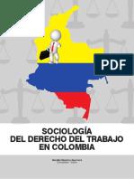 LIBRO_DE_SOCIOLOGÍA_DEL_DERECHO_DEL_TRABAJO_EN_COLOMBIA