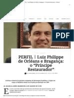 """PERFIL丨Luiz Philippe de Orléans e Bragança_ o """"Príncipe Restaurador"""" – Esmeril"""