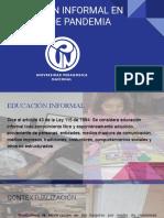 EDUCACIÓN INFORMAL EN TIEMPOS DE PANDEMIA  grupo 3